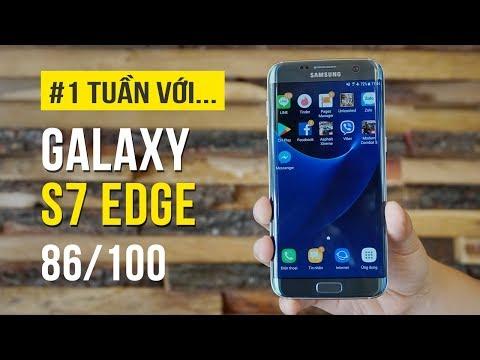 Đánh giá Samsung Galaxy S7 Edge sau một tuần sử dụng