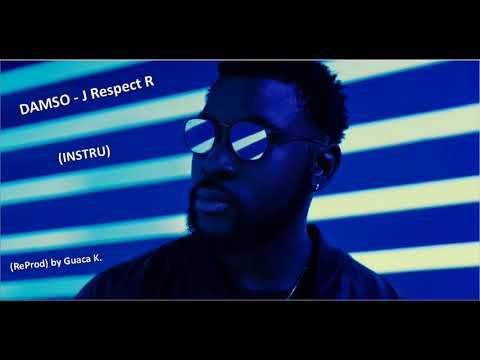 DAMSO - J RESPECT R  [INSTRU]  - (ReProd. by GUACA K.)