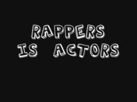 Rappers Is Actors