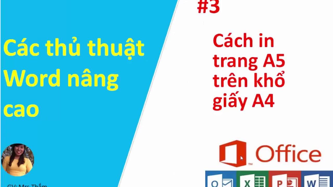 Thủ thuật Word nâng cao #3 Cách in trang A5 trên khổ giấy A4