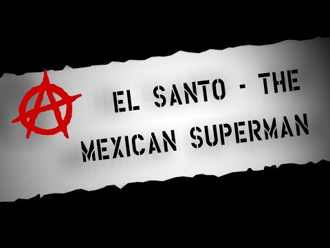Adam's Pipebomb: El Santo - The Mexican Superman