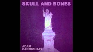 Adam Carmichael - Skull and Bones (Audio)