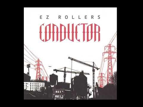 E-Z Rollers - Conductor (2007) Full Album