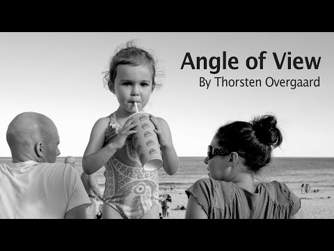 What is Angle of View in Photography? Magic of Light TV by Thorsten von Overgaard