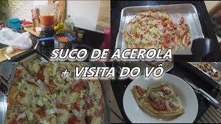 FIZEMOS PIZZA + SUCO DE ACEROLA + VISITA DO VÔ