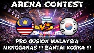 Pro Gusion Malaysia Mengganas !! Korea Kena Bantai !! Arena Contest