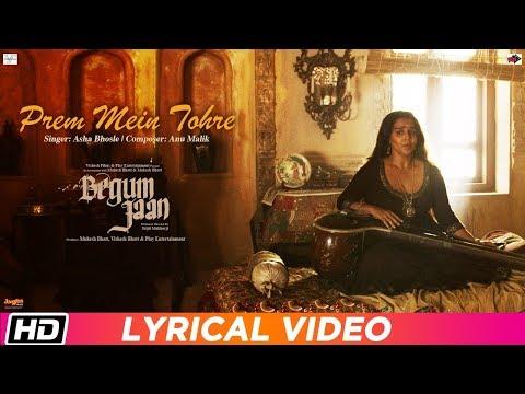 Prem Mein Tohre Lyrics Full video Begum Jaan