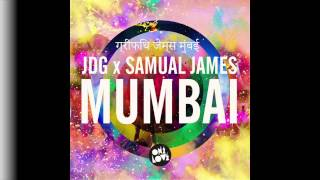 JDG X Samual James - Mumbai