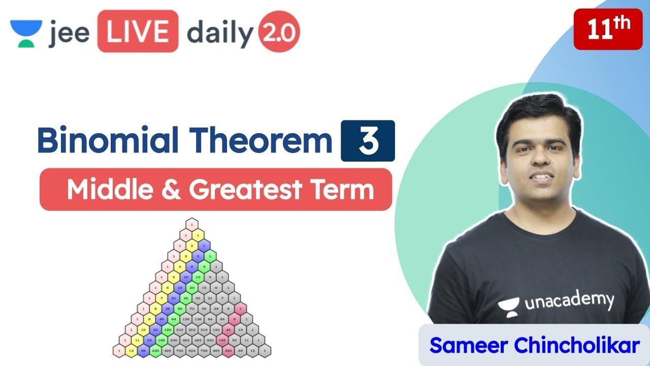 JEE: Binomial Theorem L3 | Middle & Greatest Term | Unacademy JEE | JEE Maths | Sameer Chincholi
