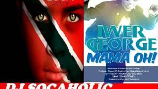 iwer george mama oh trinidad soca 2014