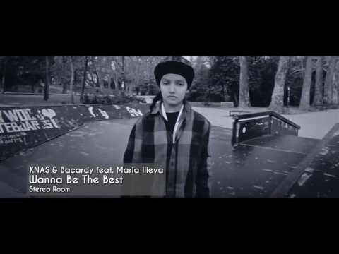 Wanna Be The Best - KNAS & Bacardy feat. Maria Ilieva