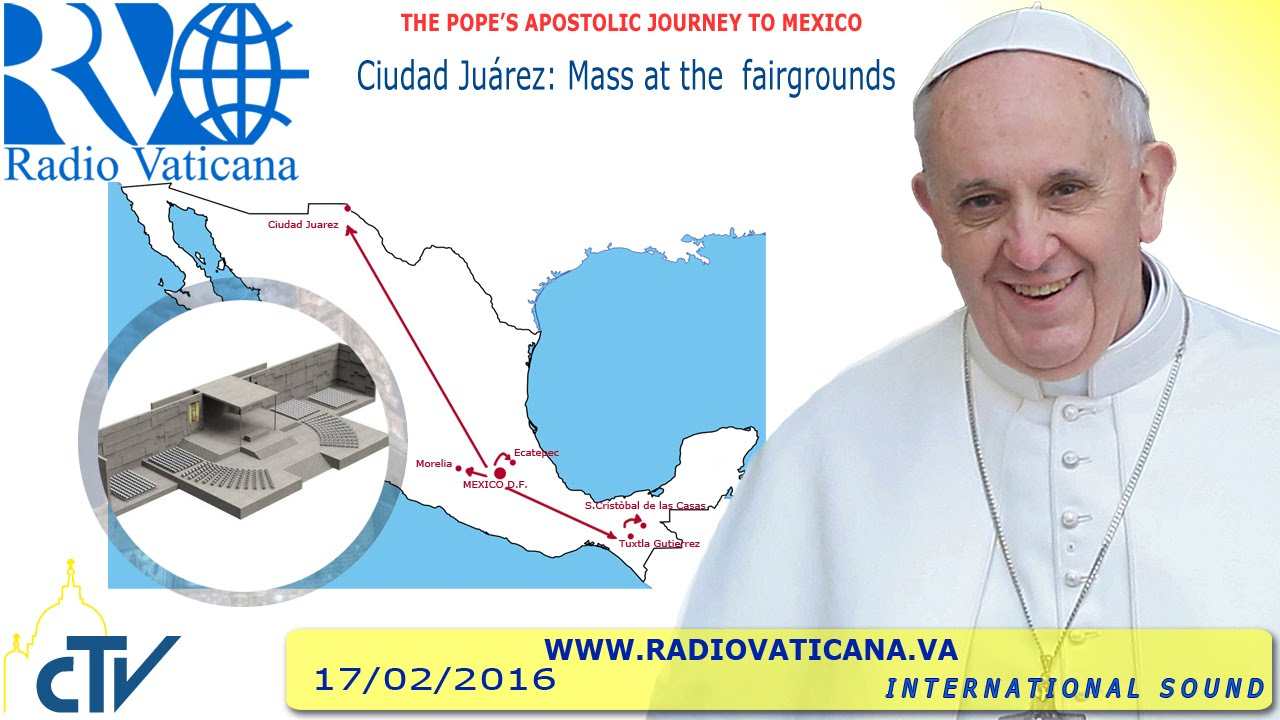 Pope Francis in Mexico: Holy Mass at the Ciudad Juárez fairgrounds