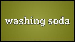 Washing soda Meaning