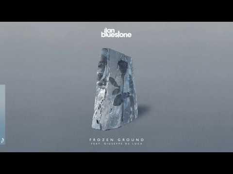 Ilan Bluestone feat. Giuseppe de Luca - Frozen Ground (Extended Mix)