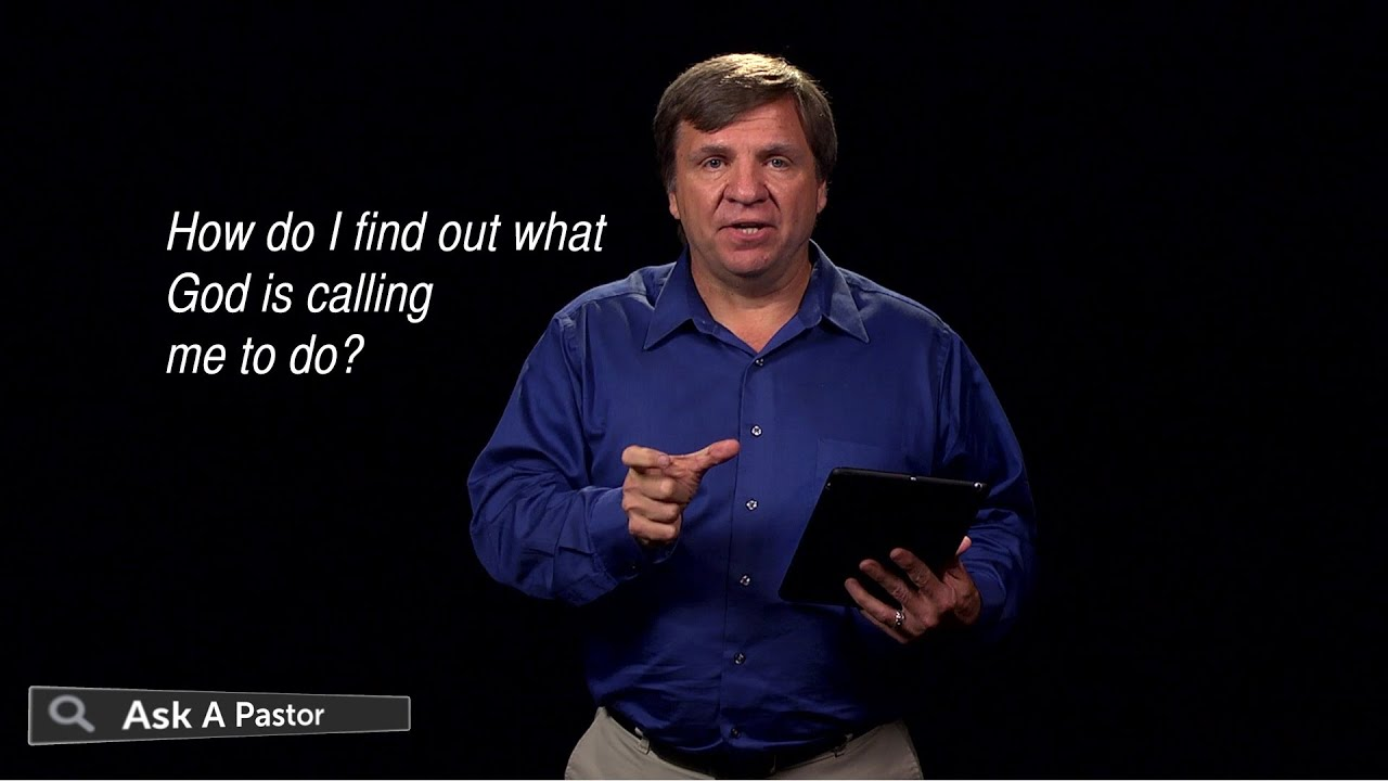 How Do I Find Out What God is Calling Me To Do? — Ask a Pastor, Dr  Dan  Lacich