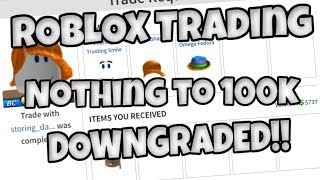 ROBLOX Trading - Nothing to 100k (DOWNGRADED!!)
