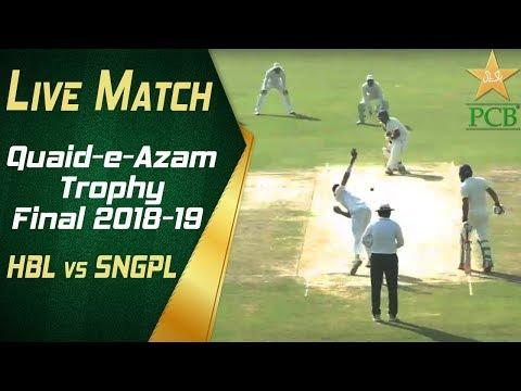 Live Match   Quaid-e-Azam Trophy 2018-19 Final   HBL vs SNGPL at Karachi   Day Two   PCB