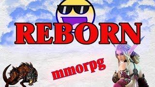 Обзор бесплатной онлайн игры Reborn [MMORPG|ММОРПГ]