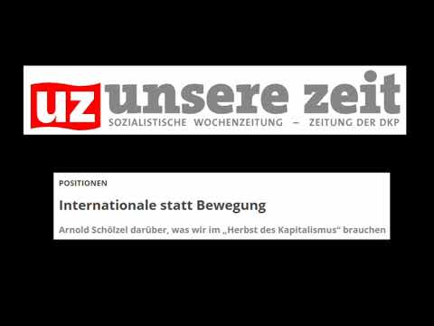 Internationale statt Bewegung - Arnold Schölzel (UZ)