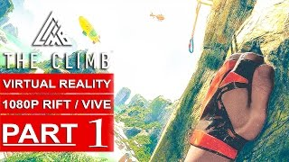 The Climb Gameplay Walkthrough Part 1 [1080p HD Oculus Rift/HTC Vive] Virtual Reality No Commentary