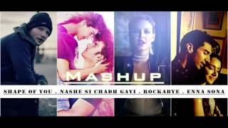 Shape of you . Nashe si chadh gyi . Rockabye . Enna sona . Mashup akshay's collection