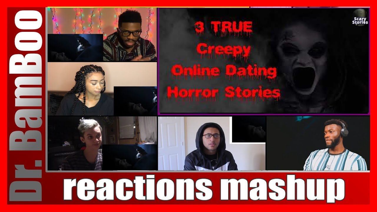 3 Creepy True Online Dating Horror Stories Reactions Mashup Youtube Последние твиты от mr nightmare (@mista_nightmare). 3 creepy true online dating horror stories reactions mashup