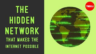 The hidden network that makes the internet possible - Sajan Saini