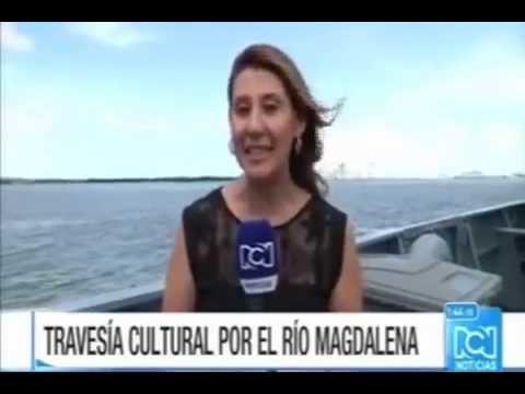 """Vía Noticias RCN: Inicia Travesía Cultural """"Río Magdalena Mágico"""""""