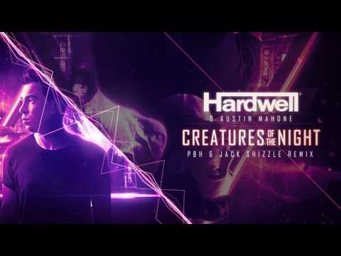 Hardwell & Austin Mahone - Creatures Of The Night (PBH & Jack Shizzle Remix)