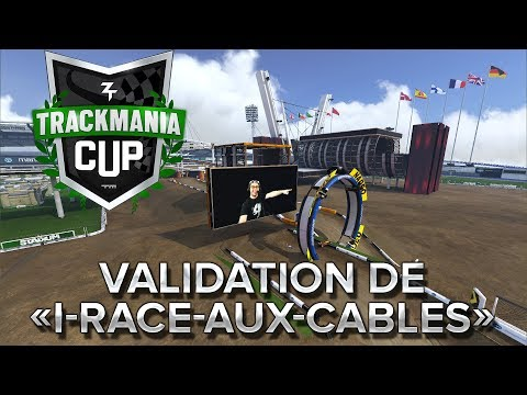 "Trackmania Cup 2018 #8 : Validation de ""I-Rave-Aux-Cables"""