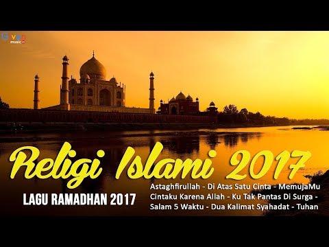 LAGU RAMADHAN 2017 - LAGU RELIGI ISLAM TERBAIK
