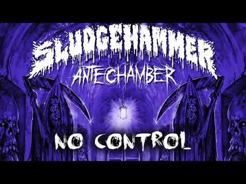 Sludgehammer - No Control