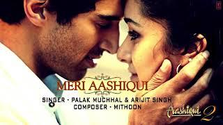 Gambar cover Meri Aashiqui Full Song Audio Aashiqui 2   Arijit Singh Palak Muchhal Mithoon