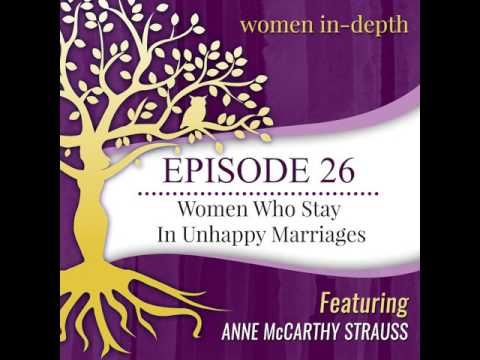 26: Women Who Stay In Unhappy Marriages with Anne Strauss