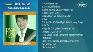 Tuổi Xa Người Nhạc Vàng Chọn Lọc - Trần Thái Hòa