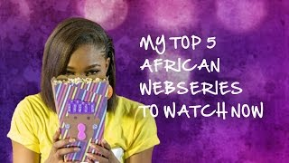Top 5 African Webseries To Watch Now