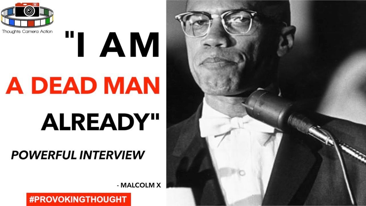 "Malcolm X ""I'm A Dead Man Already"" Powerful Interview Exposing Hypocrisy Within"