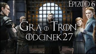 gra o tron pl 27 ep 6   trudny wybr   vertez   game of thrones