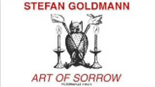 Stefan Goldmann ART OF SORROW