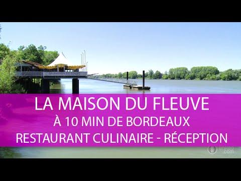 Restaurant La Maison Du Fleuve Bordeaux 33 Youtube
