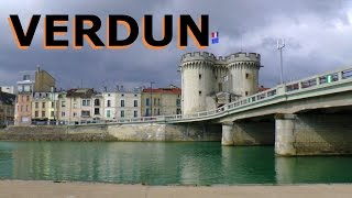 The beautiful historic city of Verdun / die schöne historische Stadt Verdun (2015)