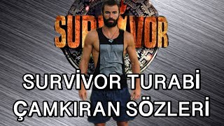 Survivor Turabi Çamkıran  Sözleri #1