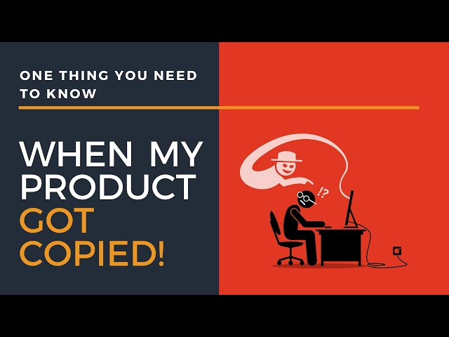 Can my competitor copy my product? | 1 Advice about IP Protection I give to my clients