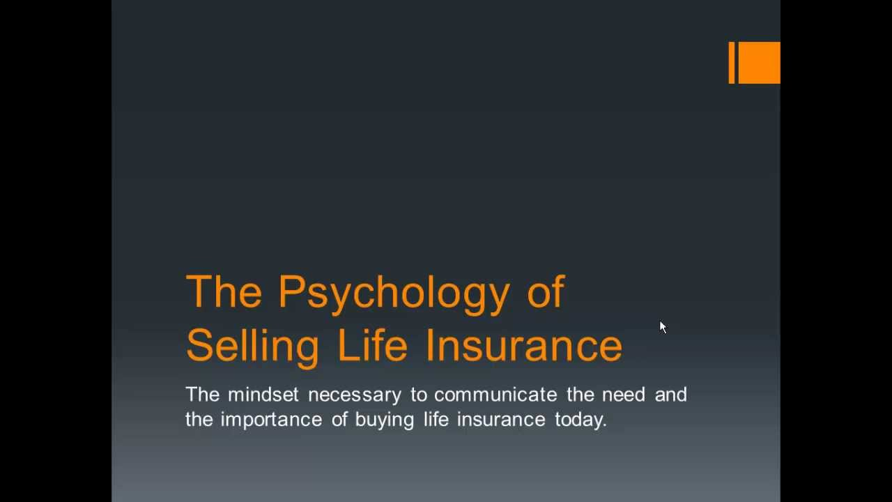 The Psychology of Selling Life Insurance - YouTube