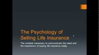The Psychology of Selling Life Insurance