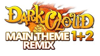 Dark Cloud 1 & 2 - Main Theme Remix (Dark Chronicle)