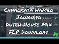 [ FREE FLP ] Chhalkata Hamro Jawaniya House Mix FLP+Accapella Download
