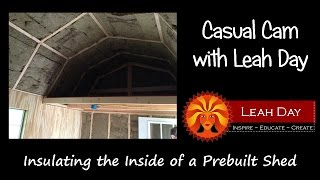Insulating And Finishing The Walls Of A Prebuilt Shed - Leah's Crafty Cottage Remodel