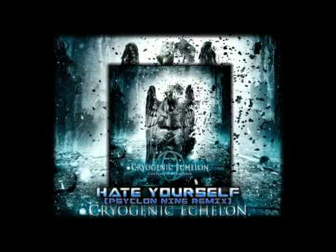 Cryogenic Echelon - Hate Yourself (Psyclon Nine Remix)