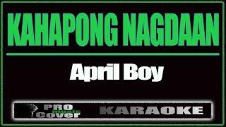 Kahapong Nagdaan - APRIL BOY (KARAOKE)